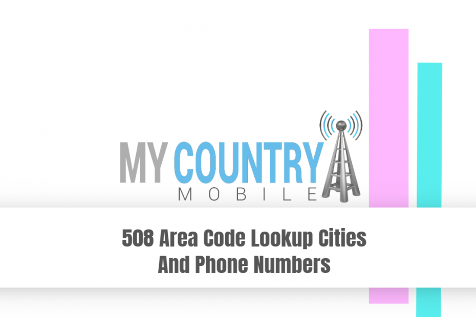 508 Area Code Lookup Cities And Phone Numbers - My Country Mobile