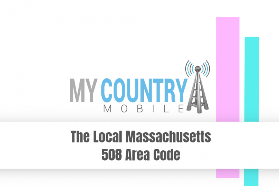 The Local Massachusetts 508 Area Code - My Country Mobile
