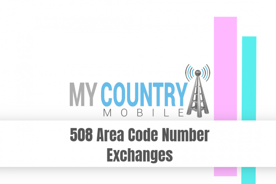 508 Area Code Number Exchanges - My Country Mobile