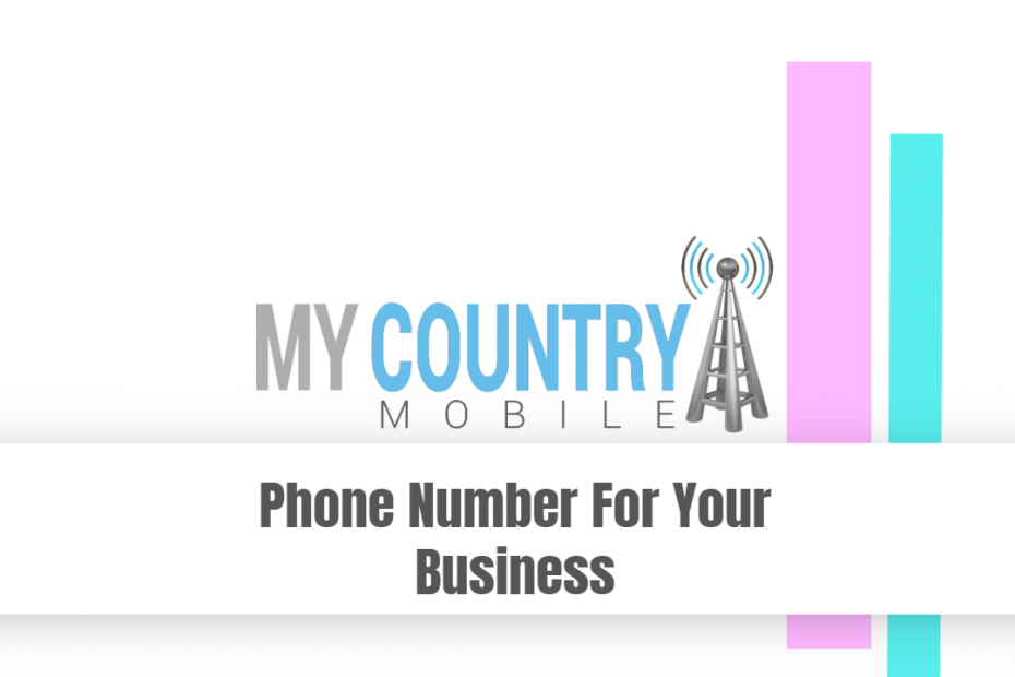 Phone Number For Your Business - My Country Mobile