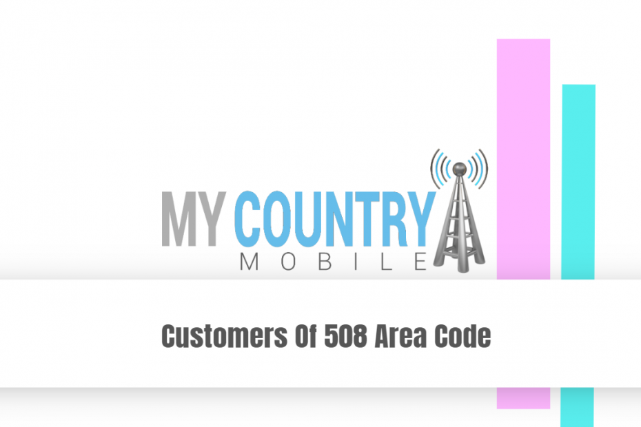 Customers Of 508 Area Code - My Country Mobile